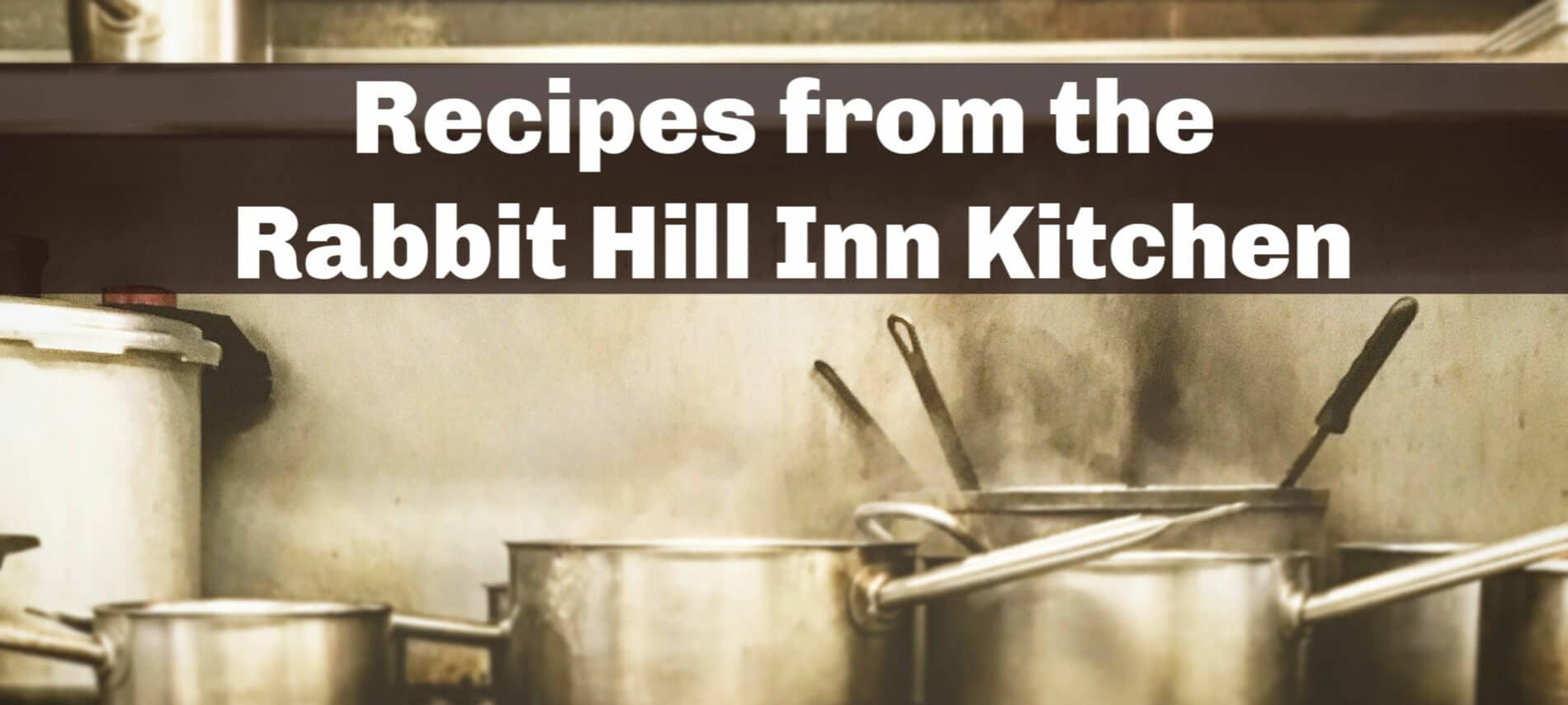 steam coming from pots and pans on the stove at Rabbit Hill Inn